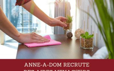 ANNE-A-DOM RECRUTE DES AIDES MENAGER(S)